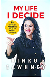 My Life I Decide by Rinku Sawhney