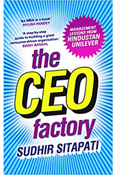 The CEO Factory - Management Lessons from Hindustan Unilever
