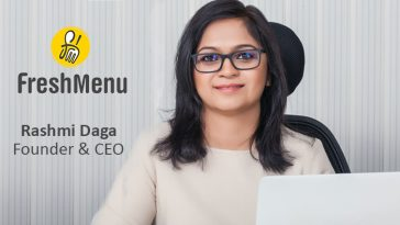 Rashmi Daga – Founder - CEO of Fresh Menu