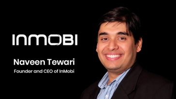 Naveen Tewari - Founder and CEO of InMobi