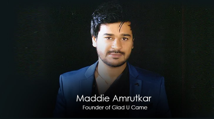 Maddie Amrutkar - Founder of Glad U Came