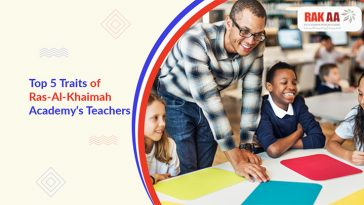 Top 5 Traits of Ras-Al-Khaimah Academy's Teachers