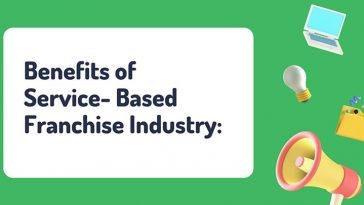 Benefits of Service-Based Franchise Industry